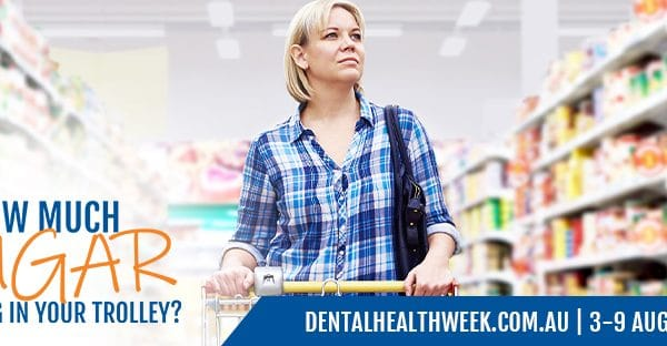 Dental Health Week asks us, how much sugar is in our trolley?